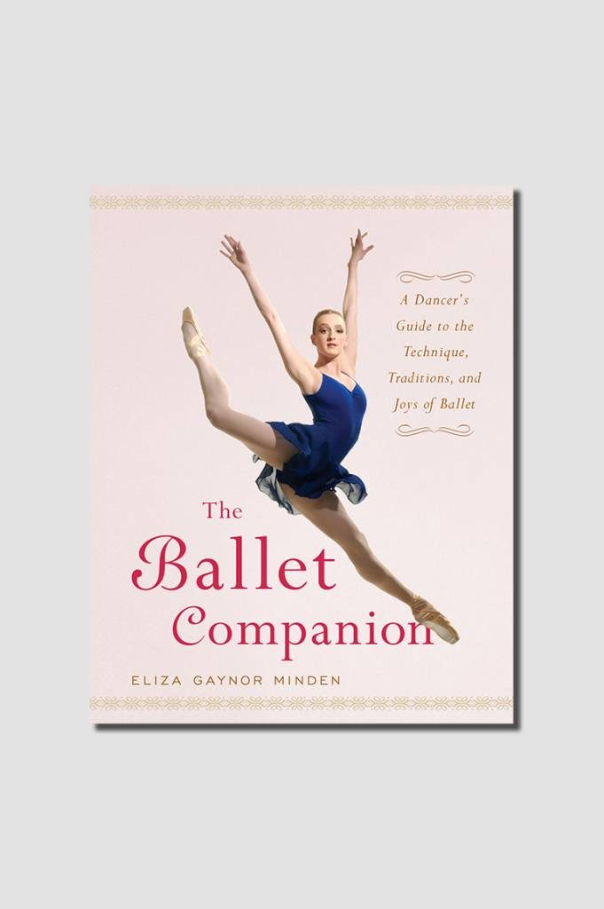 2446b1cbb1 Ballet Companion – Eliza Gaynor Minden